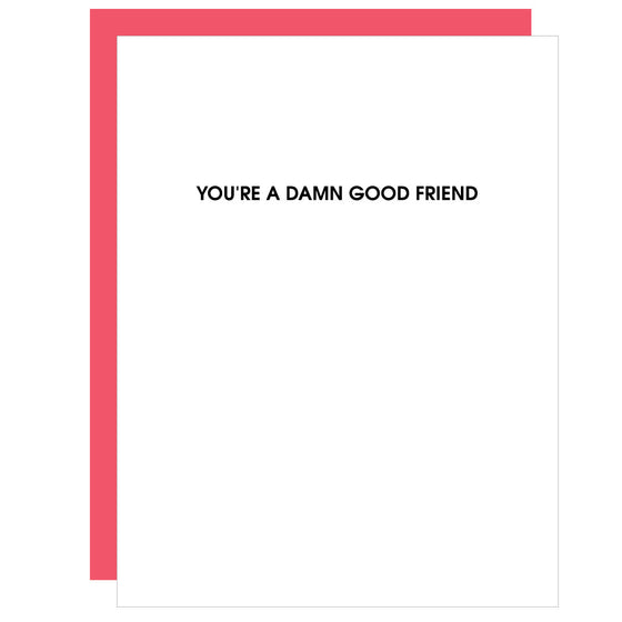 Damn Good Friend | Friendship Letterpress Card