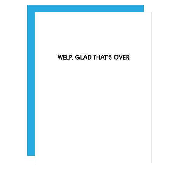 Glad That's Over | Encouragement Funny Letterpress Card
