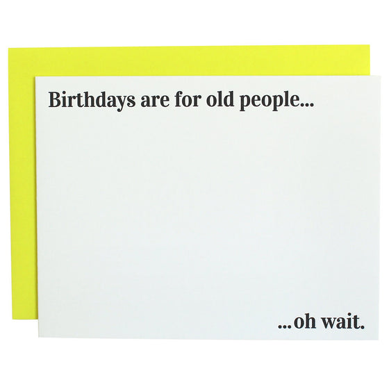 Birthdays Are for Old People Letterpress Card
