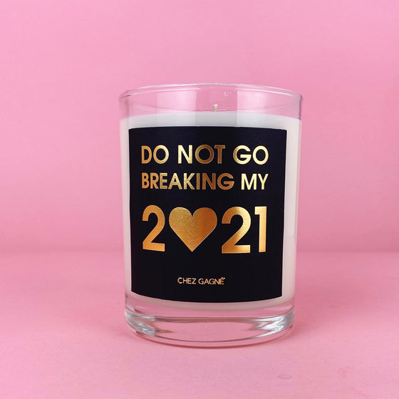 Don't Go Breaking my 2021 Candle