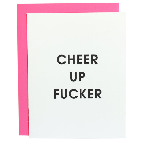 Cheer Up Fucker Letterpress Card