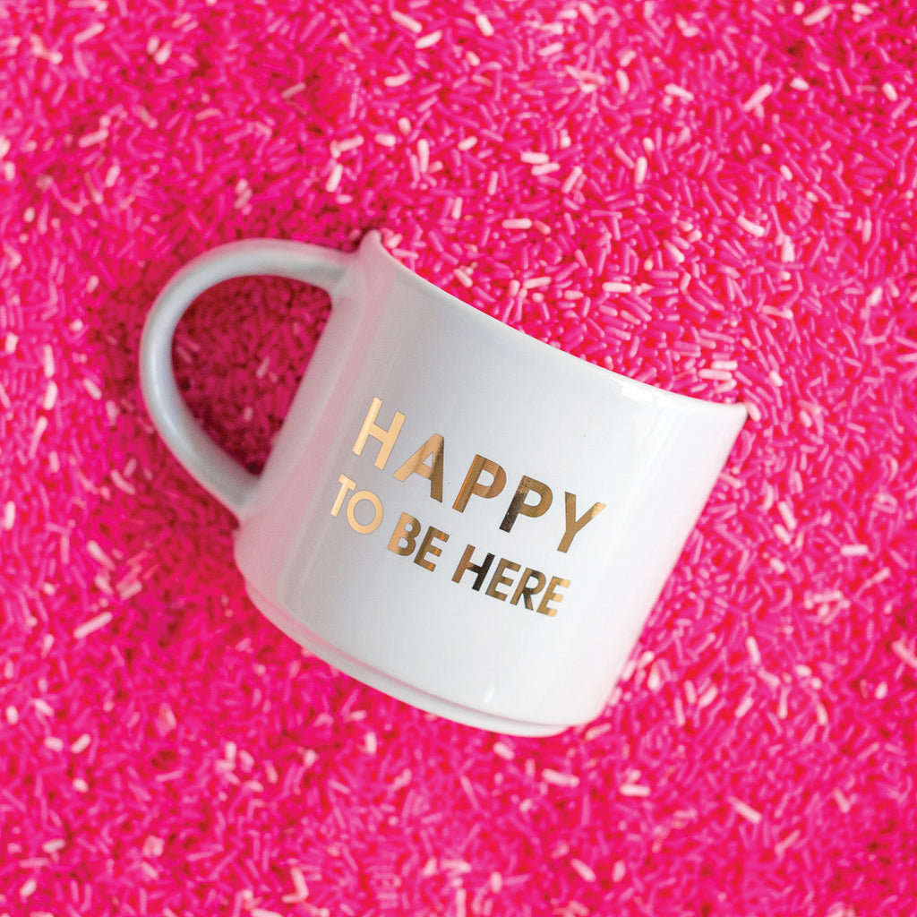 Happy To Be Here Gold Foil Jumbo Coffee Mug by Chez Gagne