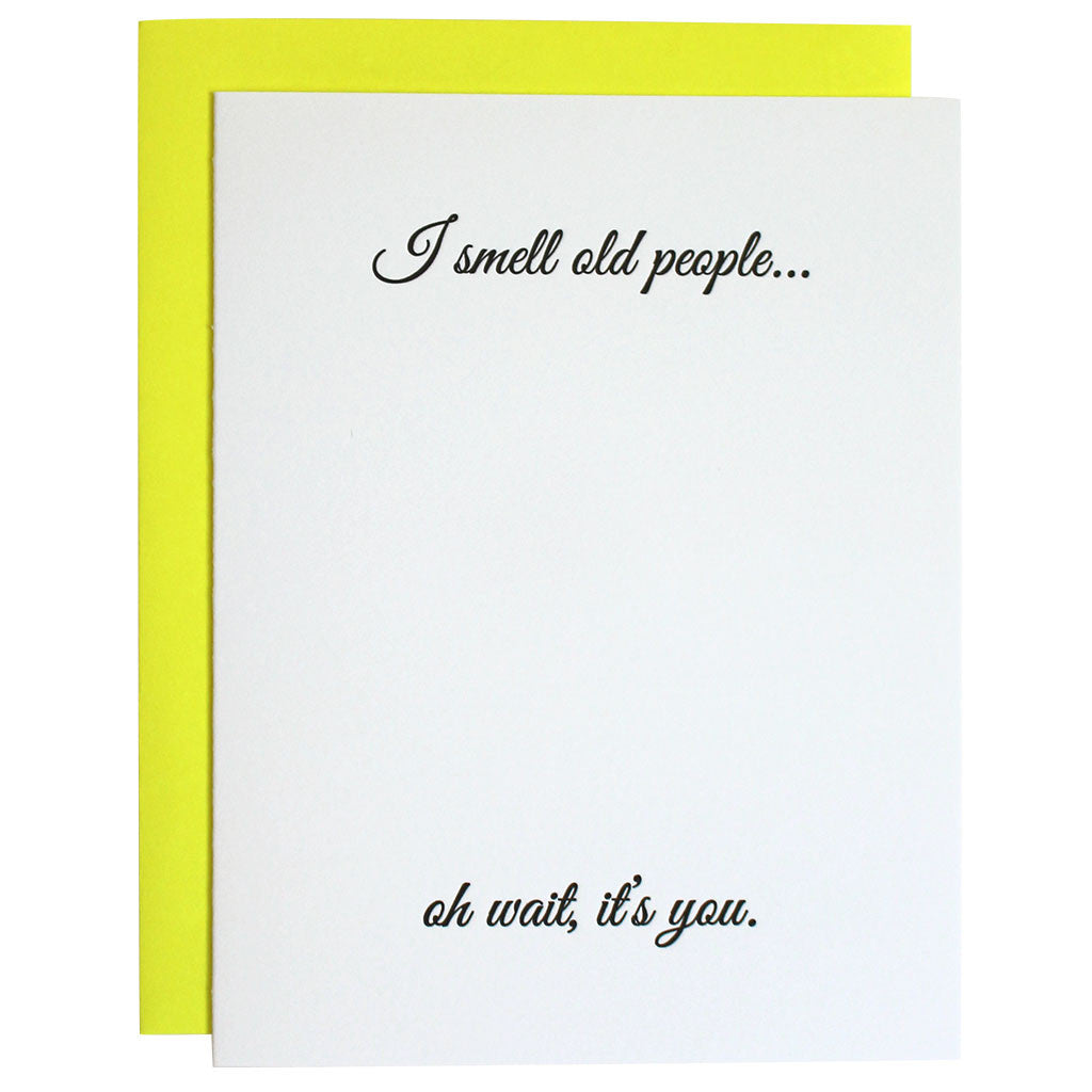I Smell Old People Birthday Letterpress Card Chez Gagn – Birthday Cards for Old People