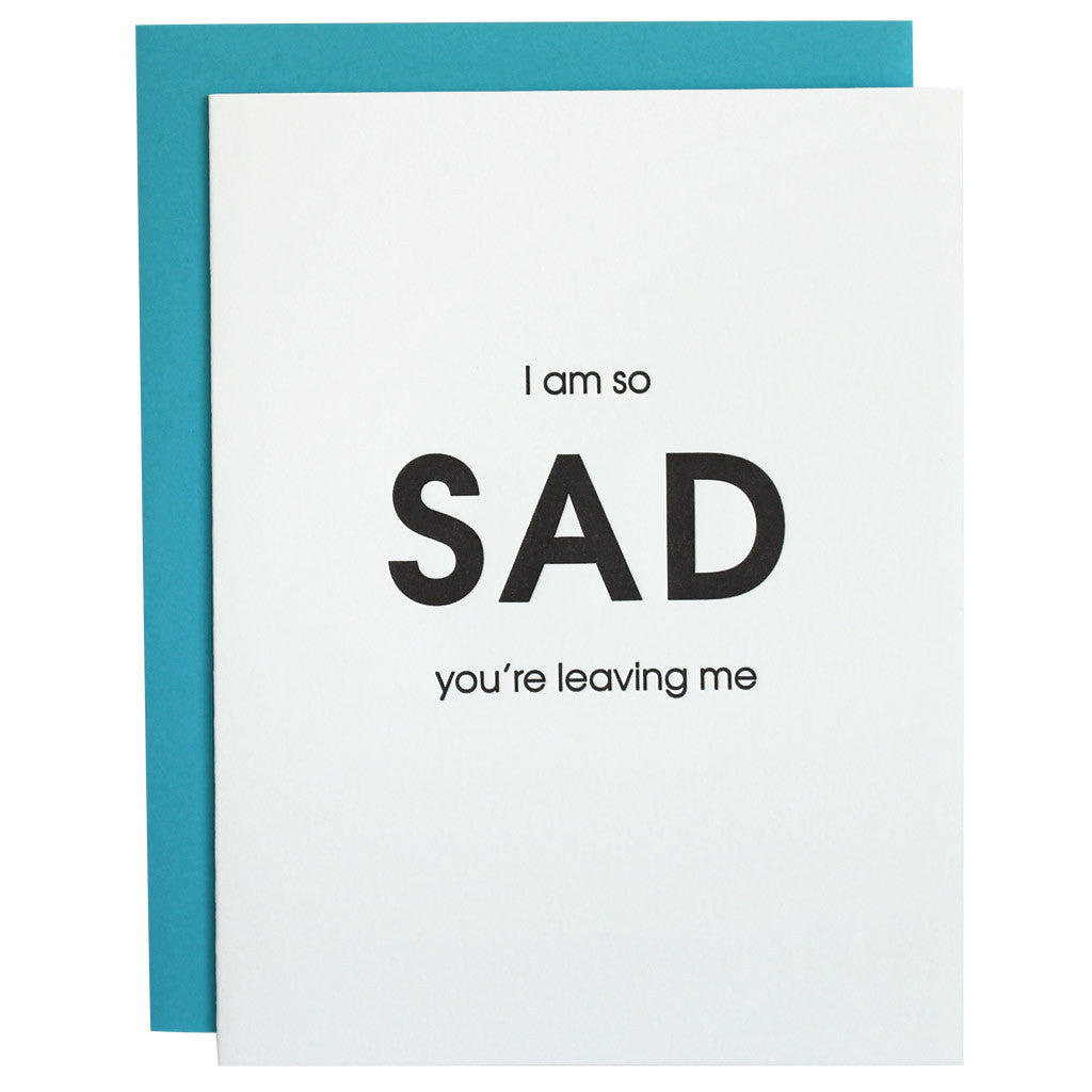 I Am So Sad You're Leaving Me Letterpress Card