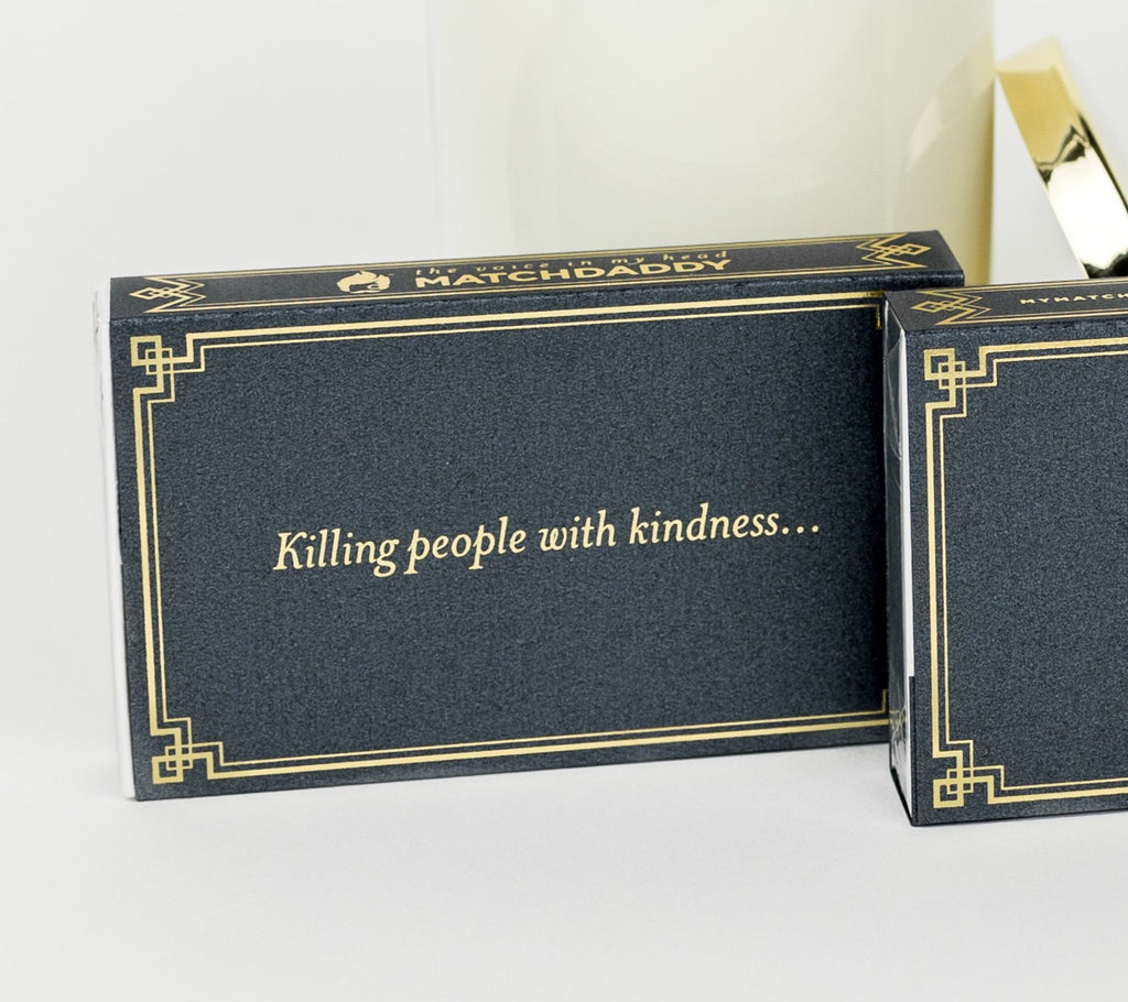 """Killing People With Kindness... takes too long""  MATCHDADDY Matchbox Funny matches. Funny Bathroom Matches"