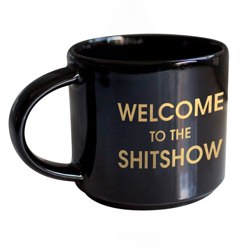 Welcome to the Shit Show Gold Metallic Black Mug