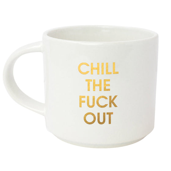 Chill The Fuck Out Gold Metallic Mug (Slight Imperfections)