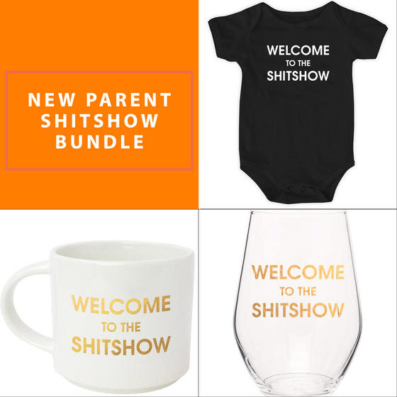 New Parents Bundle! Welcome to the Shitshow!