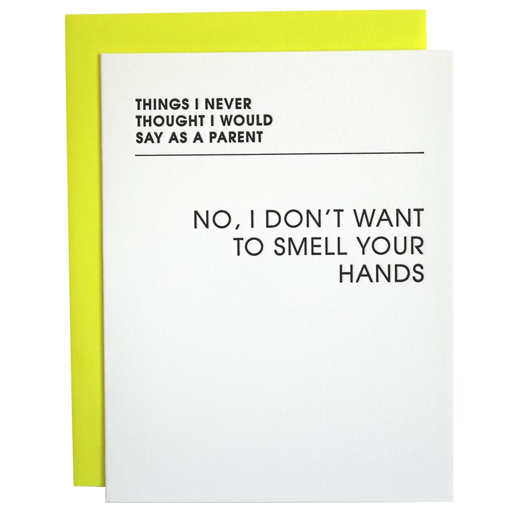 Don't Want to Smell Your Hands Letterpress Card