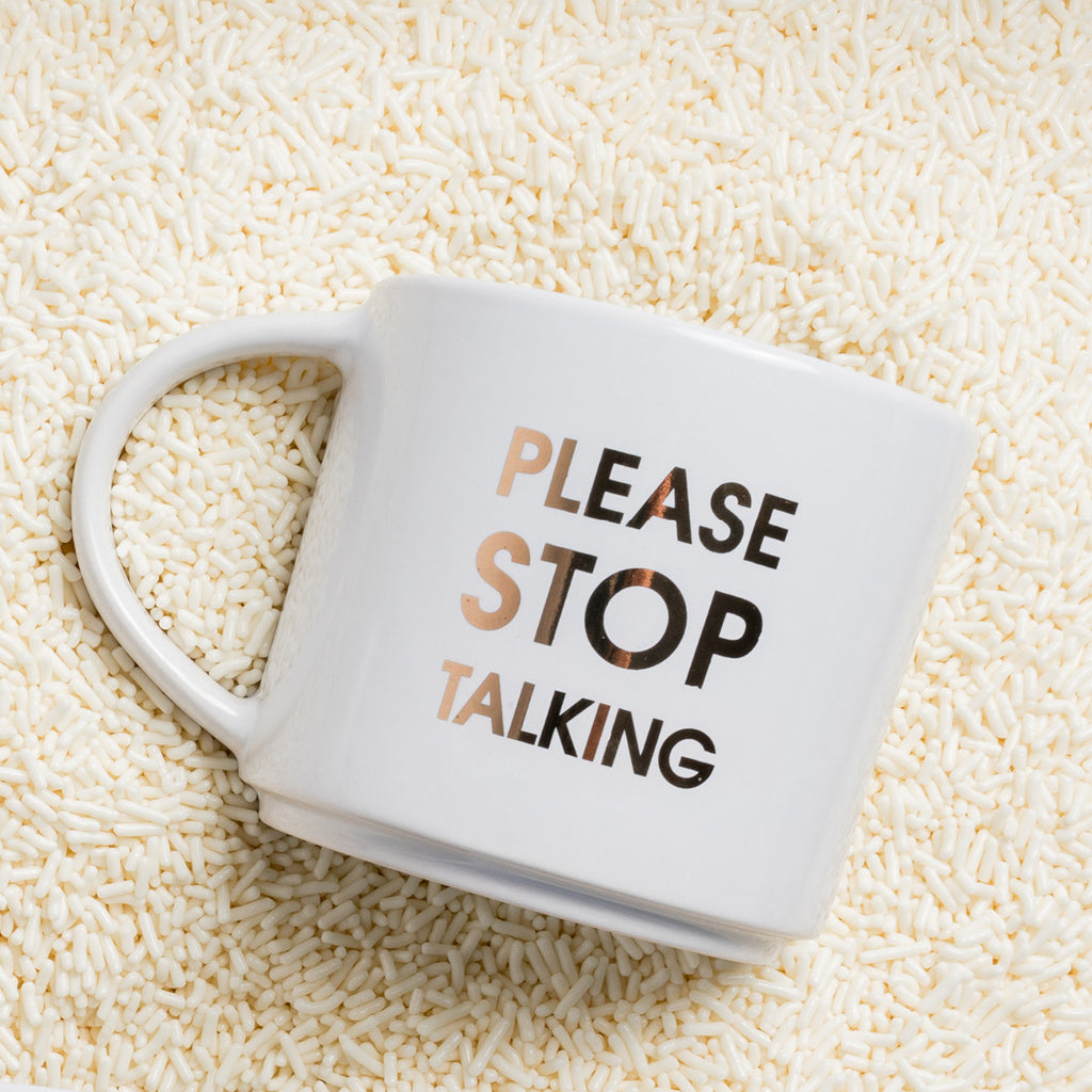 Please Stop Talking Coffee Mug by Chez Gagné
