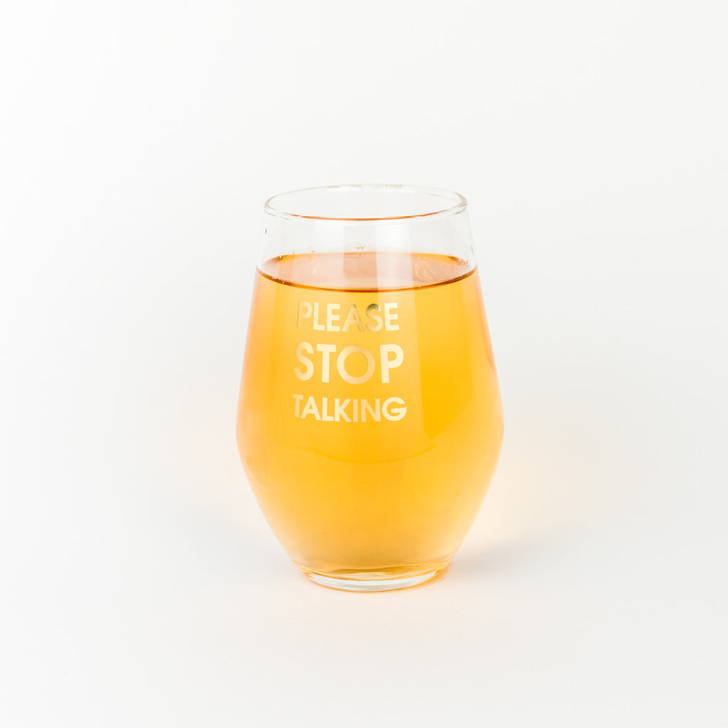 Please Stop Talking 19oz Stemless Wine Glass by Chez Gagne