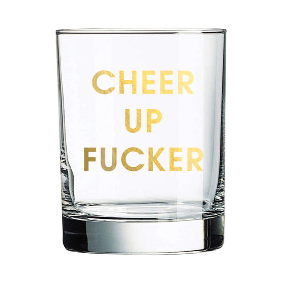 Cheer Up Fucker Rocks Glass (Slight Imperfections)
