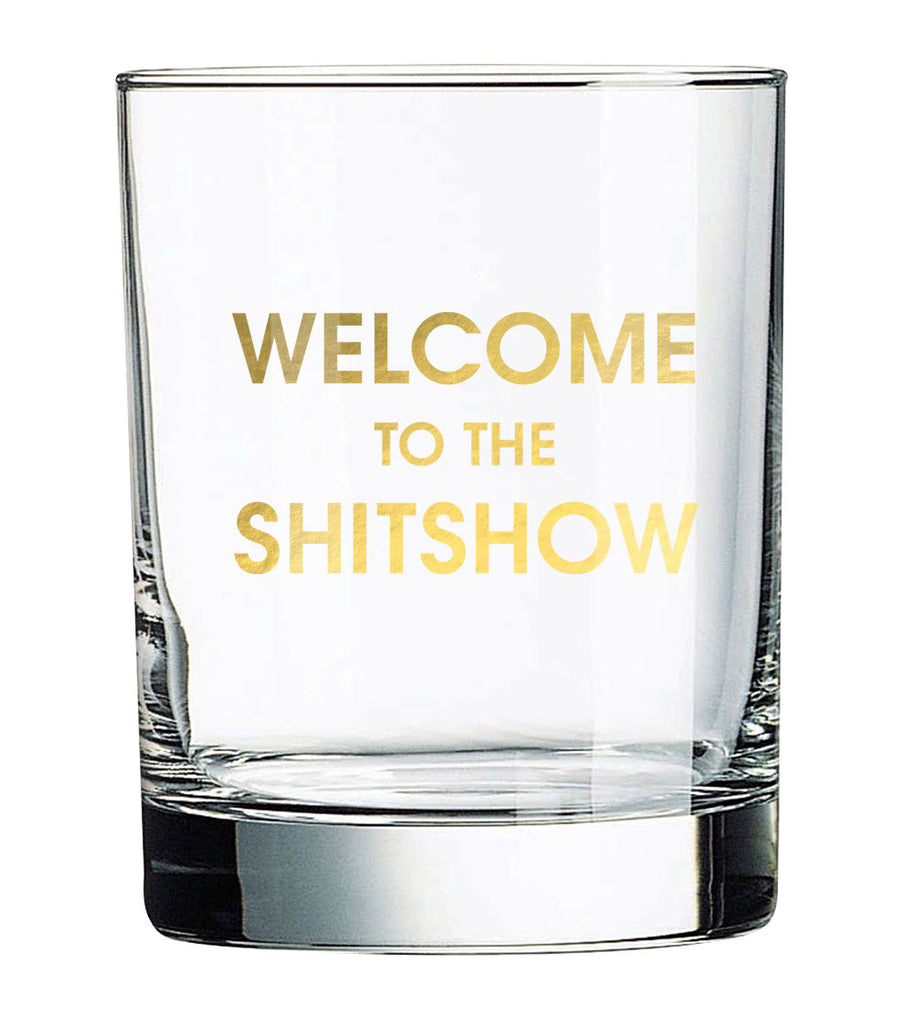 Chez Gagne Chez Gagné Welcome to the Shitshow Rocks Glass