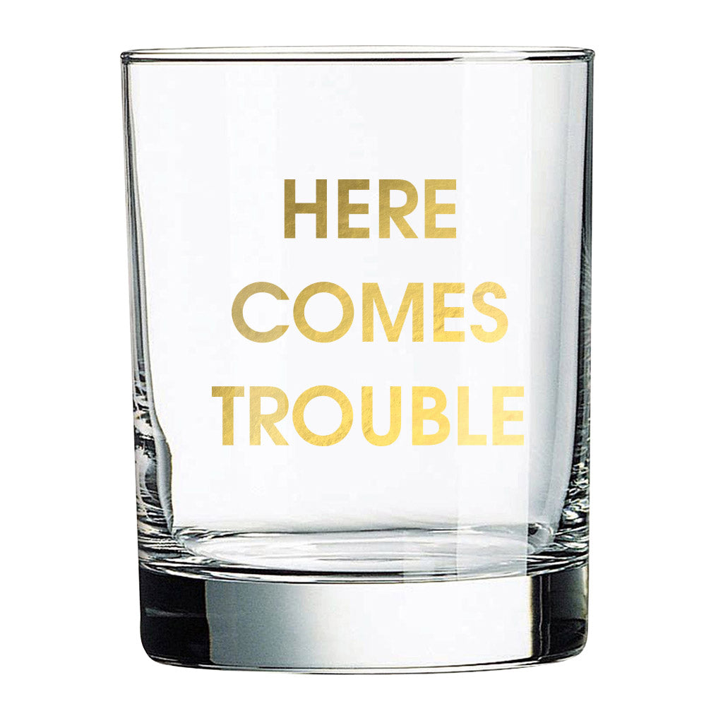 Here Comes Trouble Rocks Glass