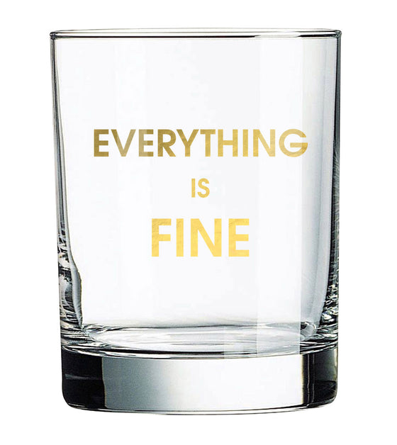 Everything is Fine Rocks Glass (Slight Imperfections)