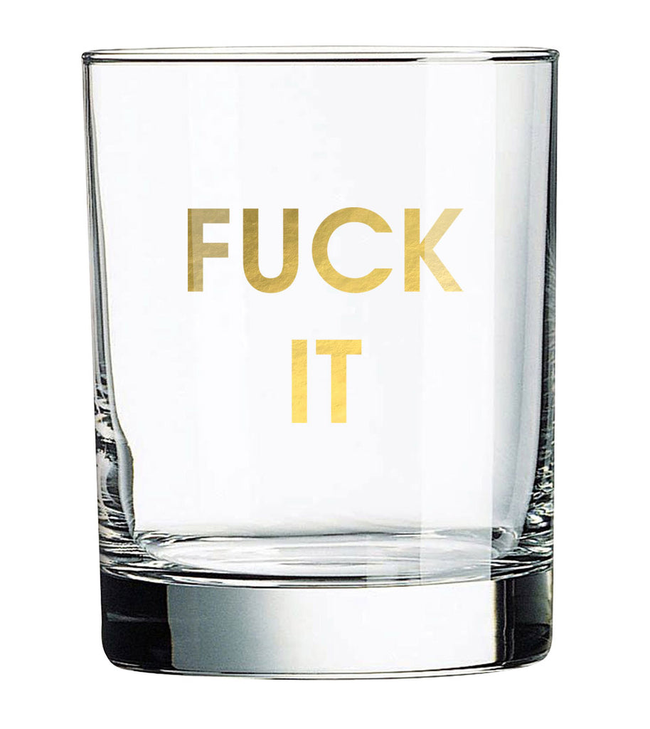 Fuck It Rocks Glass