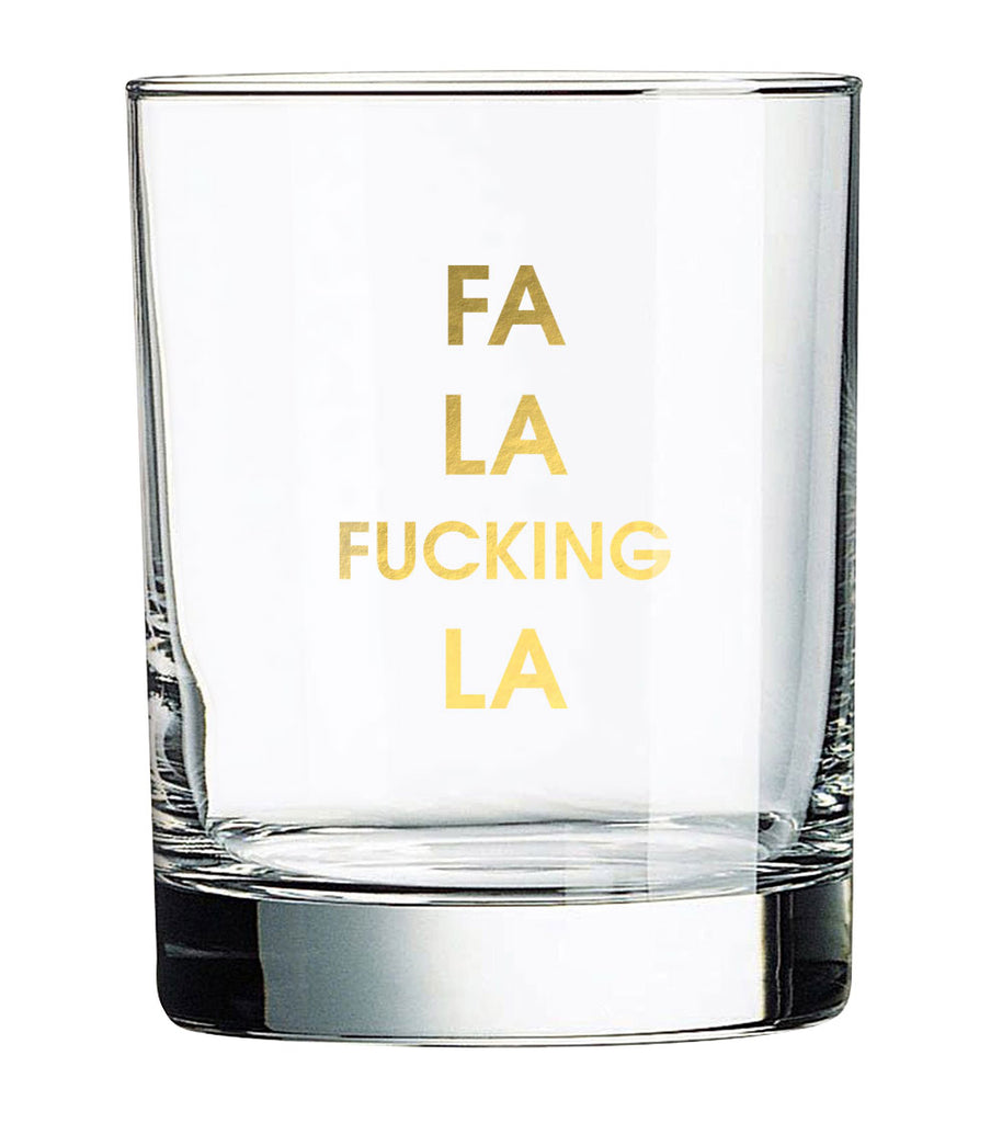 Fa La Fucking La Rocks Glass (Slight Imperfections)