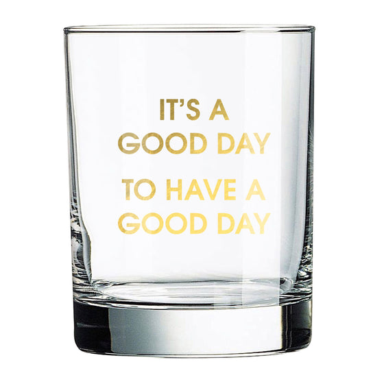 Chez Gagne Chez Gagné It's A Good Day- Rocks Glass