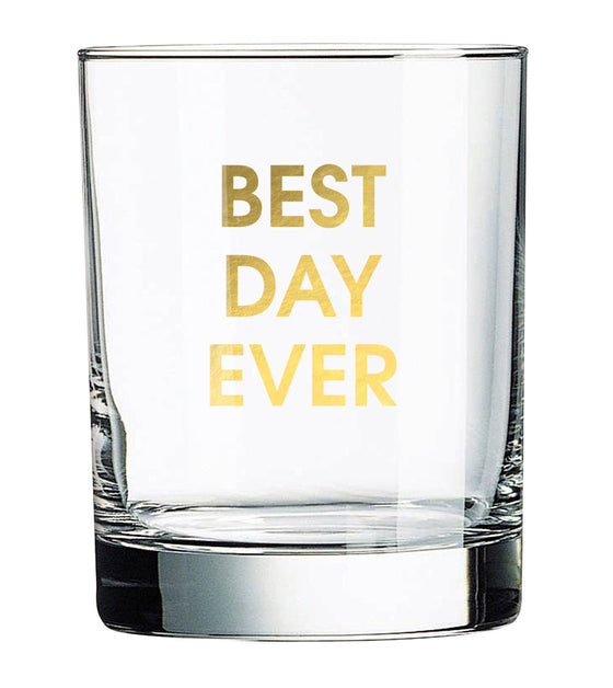 Best Day Ever - Rocks Glass