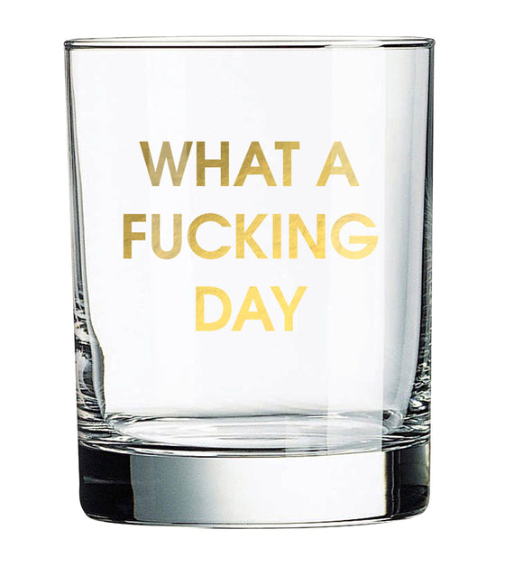 What A Fucking Day - Rocks Glass