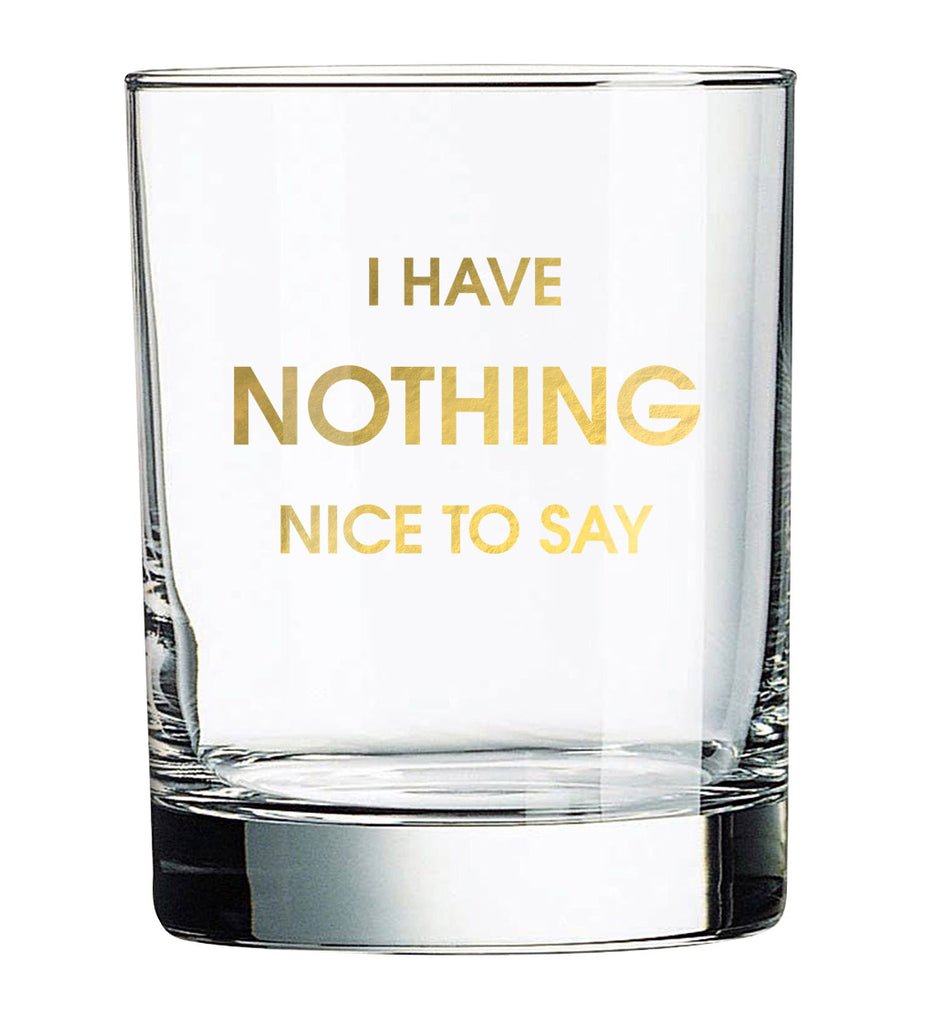 I Have Nothing Nice to Say Rocks Glass