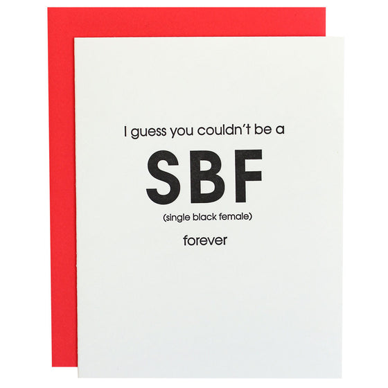 Couldn't Be a Single Black Female Forever Letterpress Card