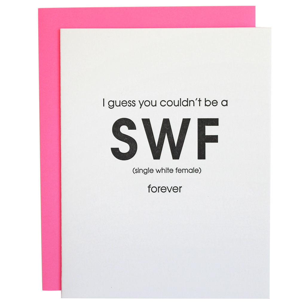 Couldn't Be a Single White Female Forever Letterpress Card
