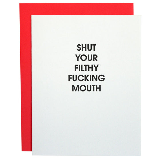 Shut Your Filthy F*cking Mouth Letterpress Card