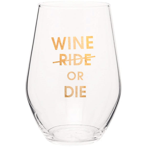 Wine or Die- Gold Foil Stemless Wine Glass