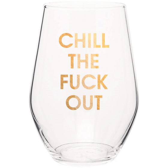Chez Gagne Chez Gagné Chill the Fuck Out - Gold Foil Stemless Wine Glass