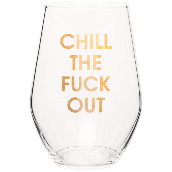 Chill the Fuck Out - Gold Foil Stemless Wine Glass (Slight Imperfections)