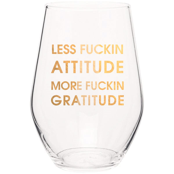 Less Fucking Attitude More Gratitude- Gold Foil Stemless Wine Glass