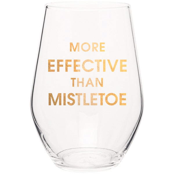 More Effective Than Mistletoe- Gold Foil Stemless Holiday Wine Glass (Slight Imperfections)
