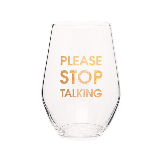 Chez Gagne Chez Gagné Please Stop Talking- Gold Foil Stemless Wine Glass