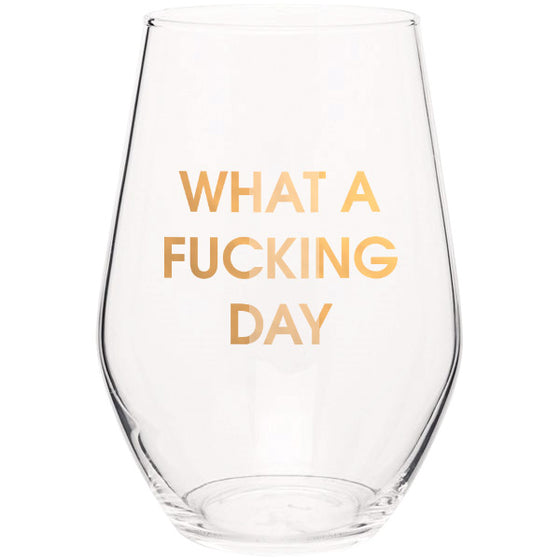 What a Fucking Day 19oz Stemless Wine Glass