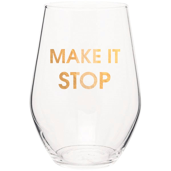 Make It Stop - Gold Foil Stemless Wine Glass