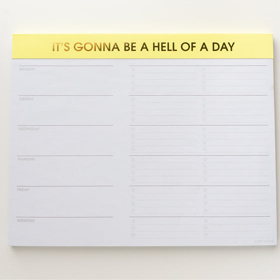 Gonna Be A Hell of A Day - Weekly Planner Pad