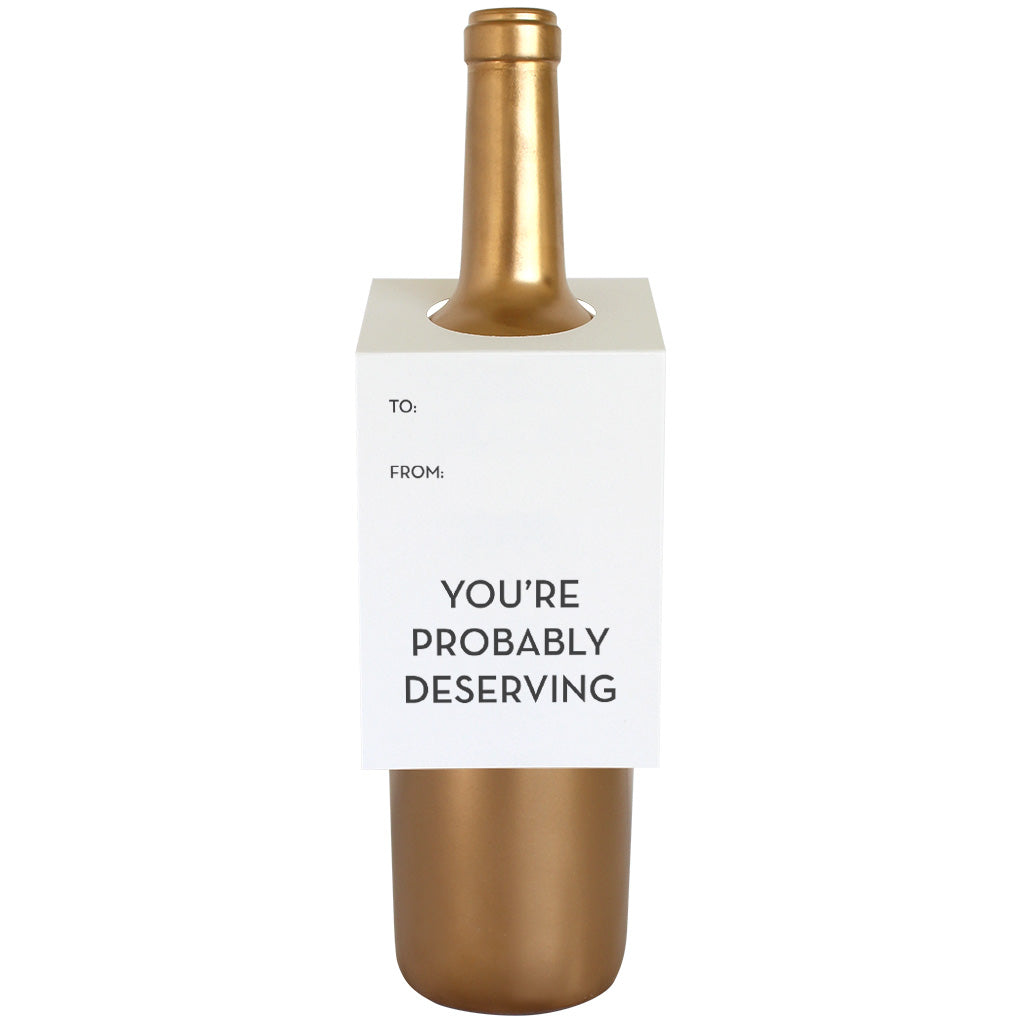 You're Probably Deserving Wine & Spirit Tag