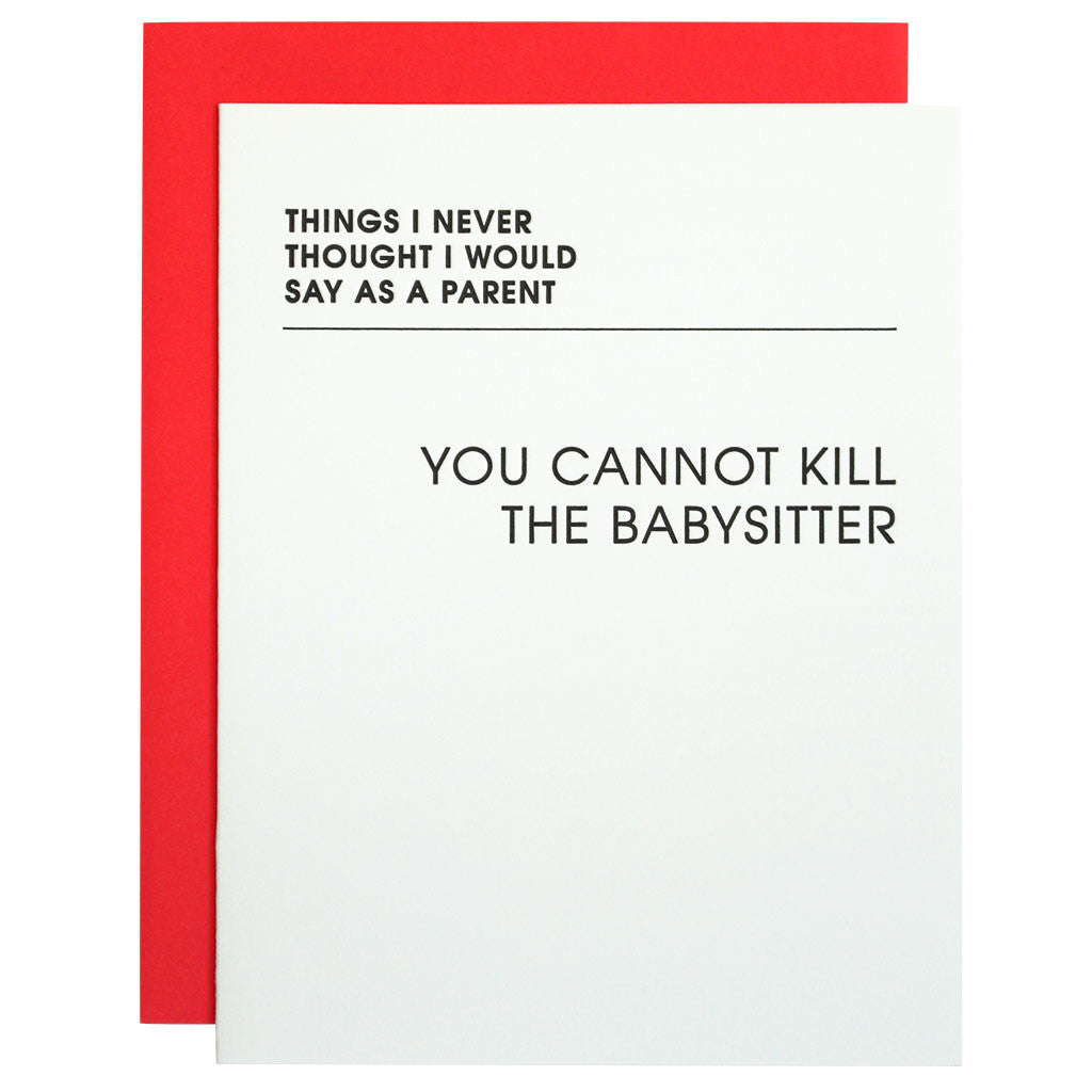 Cannot Kill the Babysitter Letterpress Card