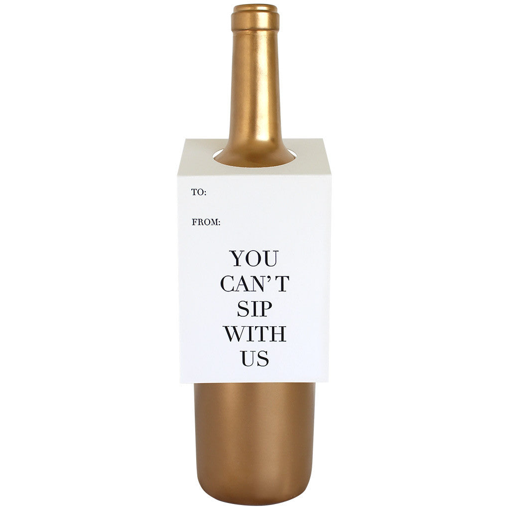 You Can't Sip With Us Wine & Spirit Tag