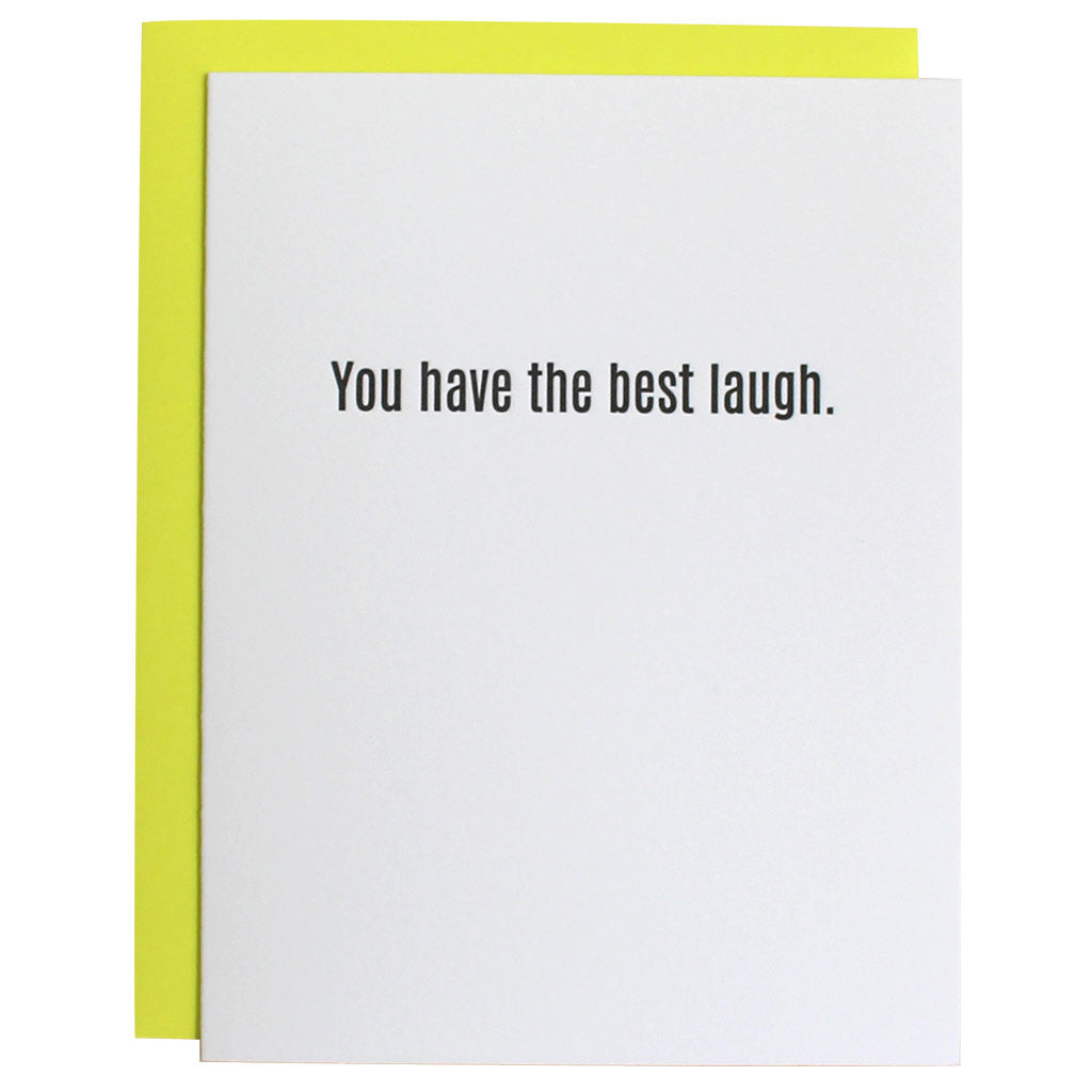 You Have The Best Laugh Letterpress Card