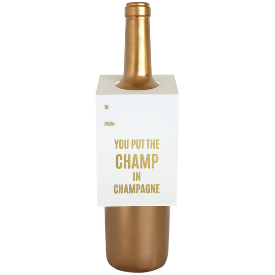 You Put the Champ In Champagne Wine & Spirit Tag