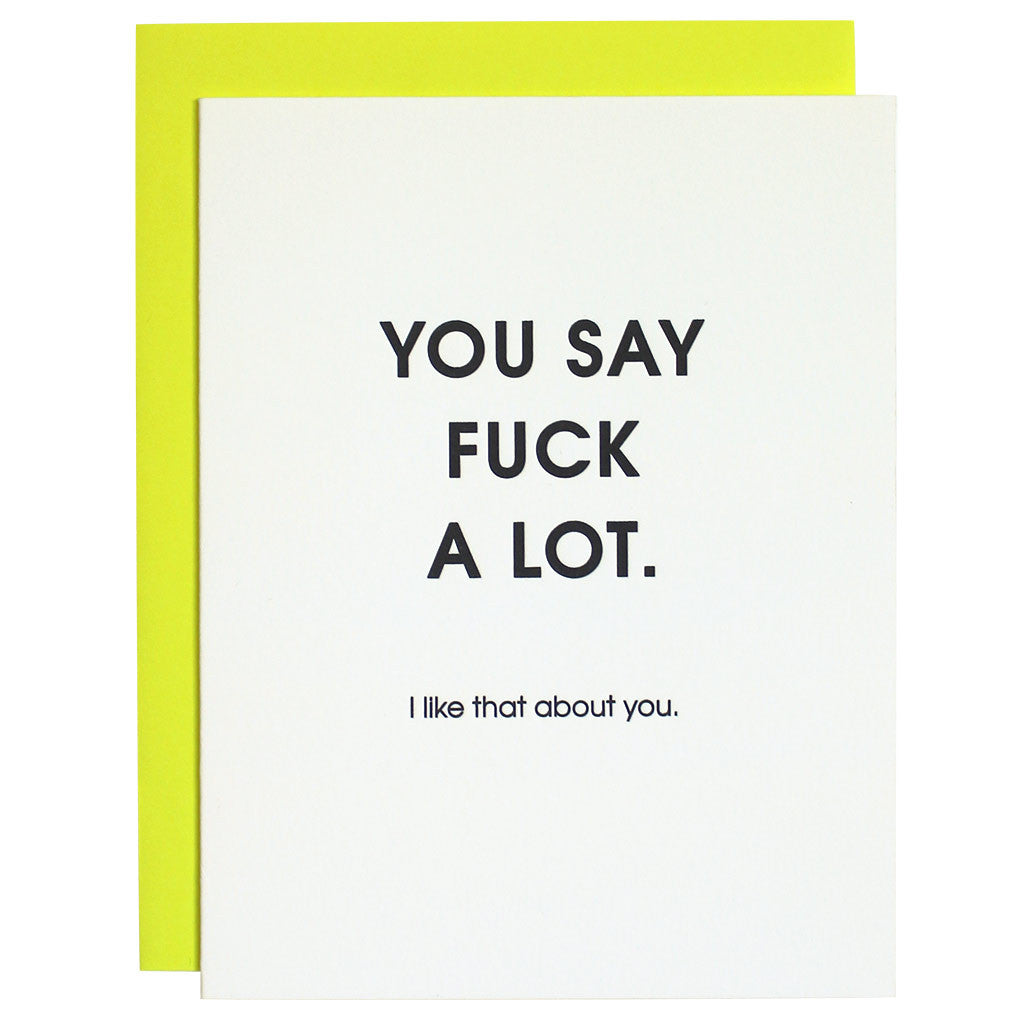 You Say Fuck A Lot Letterpress Card