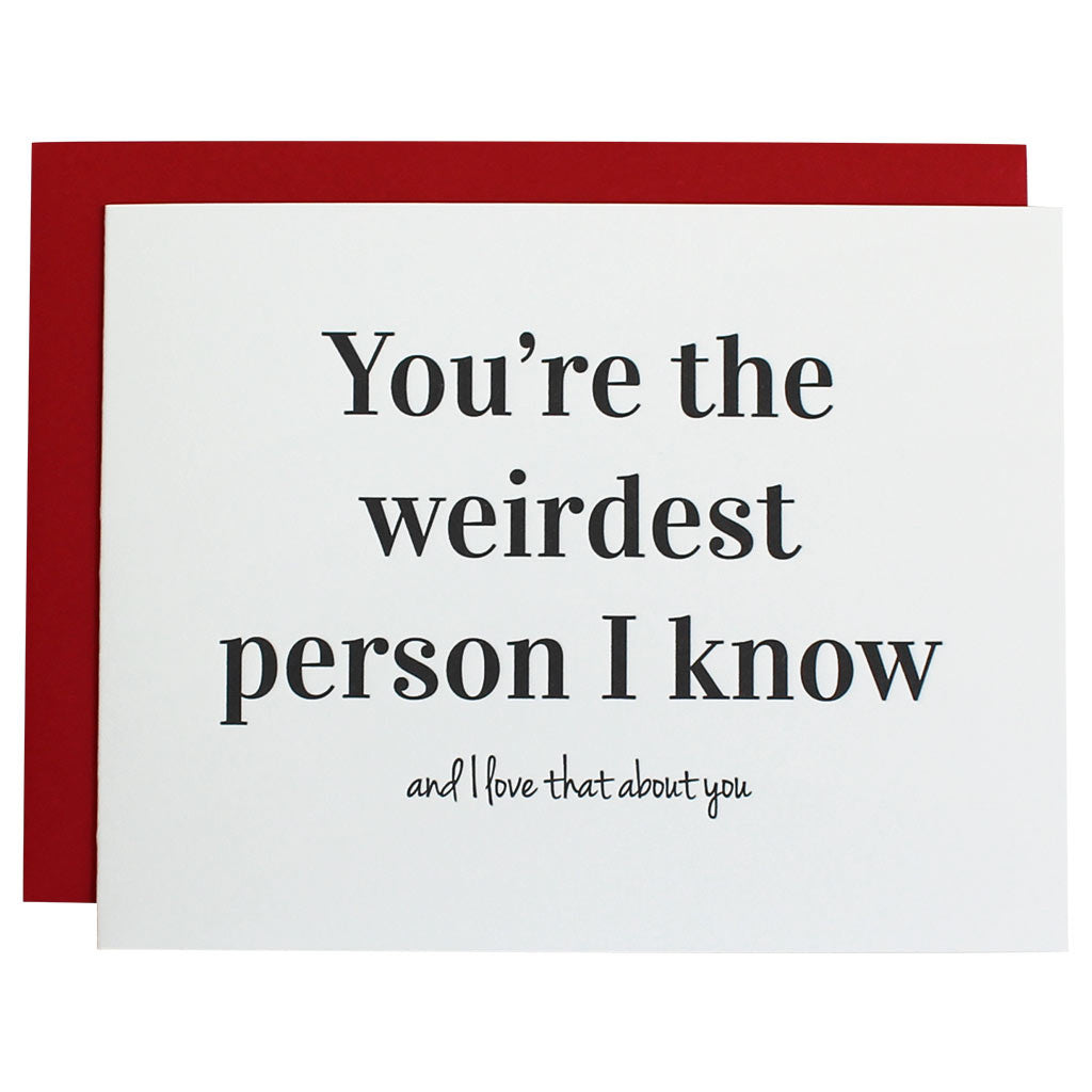 Weirdest Person I Know Letterpress Card