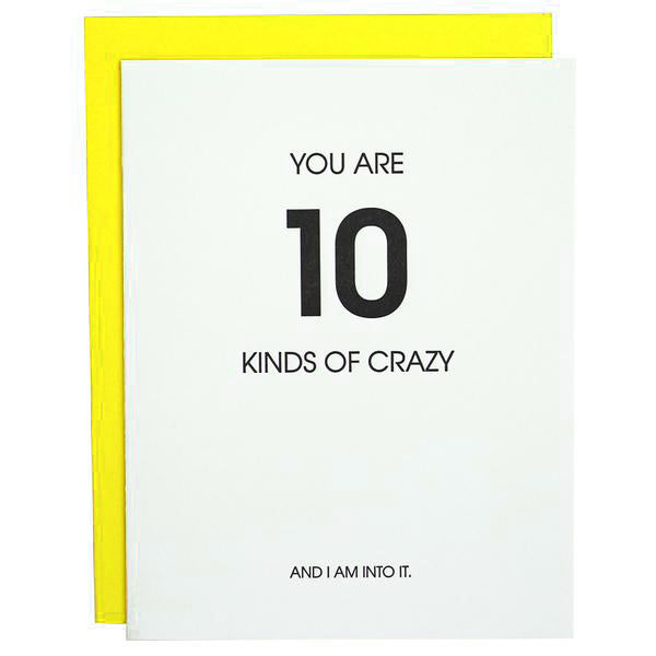 You Are 10 Kinds of Crazy Letterpress Card