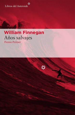 AÑOS SALVAJES - WILLIAM FINNEGAN