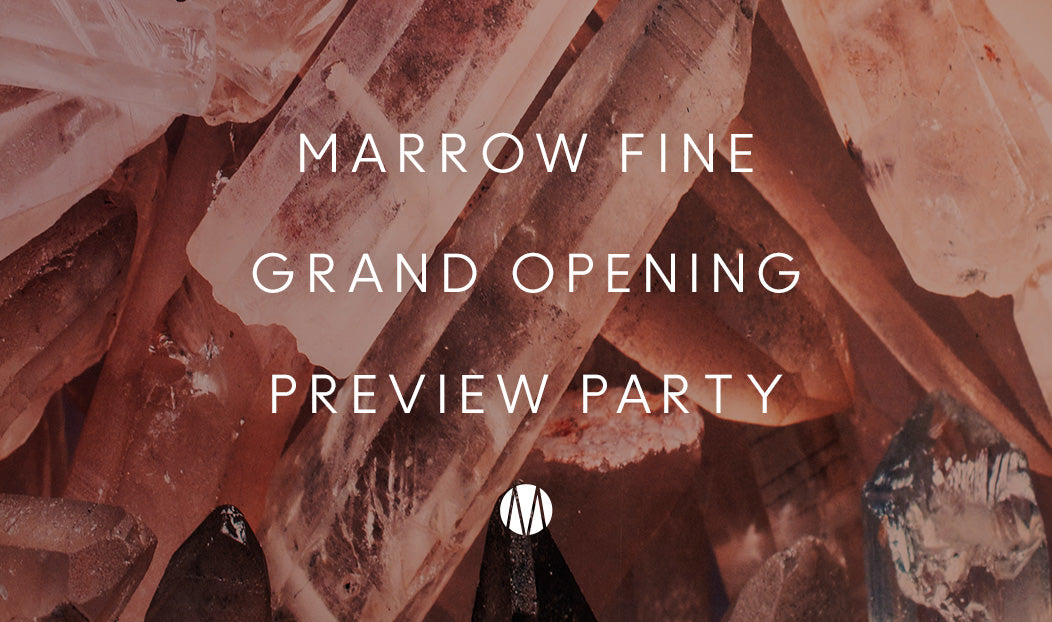 Marrow Fine Grand Opening Preview Party