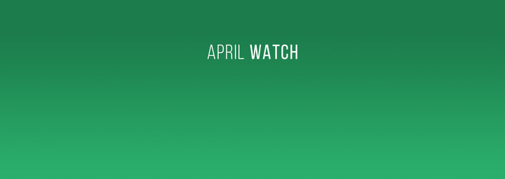 April Watch