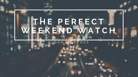 The Perfect Weekend Watch.