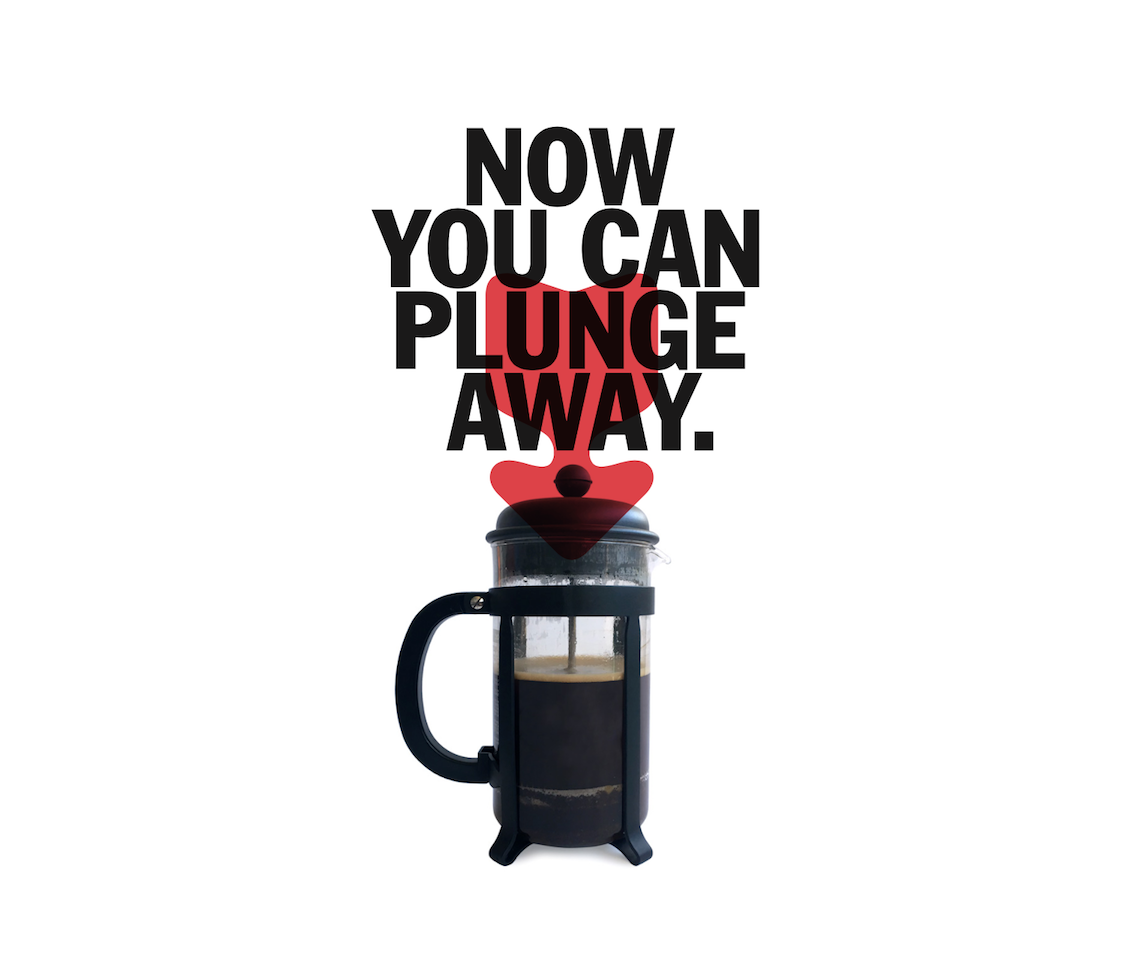 Now you can plunge away.